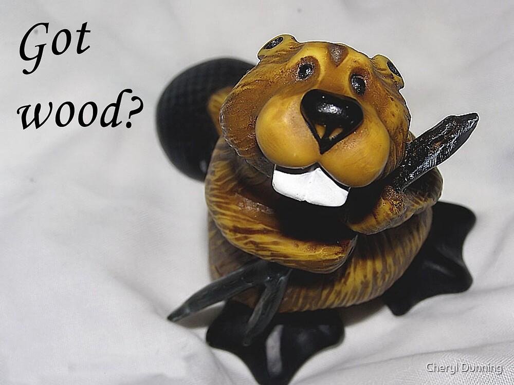 got wood? by Cheryl Dunning