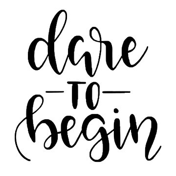 DARE TO BEGIN INSPIRATIONAL MERCH by youtubemugs