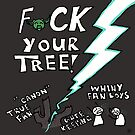 F$CK Your Tree! Wars by AJRaven