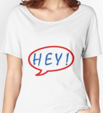 HEY! Women's Relaxed Fit T-Shirt