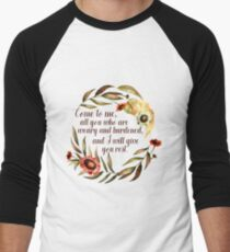 Come to Me - All You Who are Weary and Burdened Men's Baseball ¾ T-Shirt