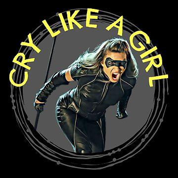 (Canary) Cry Like A Girl - Dinah Drake - Black Canary by FangirlFuel