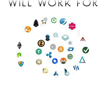 Will Work For Crypto Cryptocurrency Blockchain Design by ElkeD