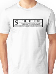soccer warning label Unisex T-Shirt