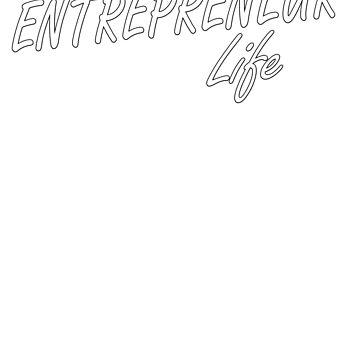Entrepreneur Life  by RedHotShop