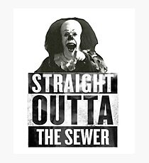 Straight outta, Funny IT Pennywise Photographic Print