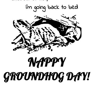 Nappy Groundhog Day by StudioDesigns