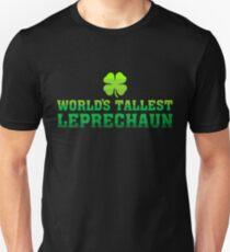 World s Tallest Leprechaun   St Patrick s Day T Shirt Unisex T-Shirt