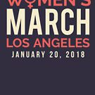 Los Angeles Women's March January 20 2018 by oddduckshirts