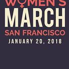 San Francisco Women's March January 20 2018 by oddduckshirts