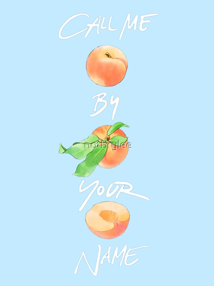 Quot Call Me By Your Name Three Peaches Quot By Notbrylee