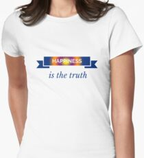 Happiness is the Truth Womens Fitted T-Shirt