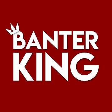 Banter King by JoyfulTypist