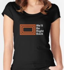 The Eric Andre Show - We'll Be Right Back Shirt Women's Fitted Scoop T-Shirt