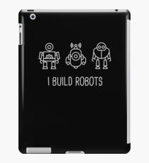 I Build Robots | Robotics Engineer iPad Case/Skin