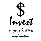 Invest in your brothers and sisters by Christopher Myers