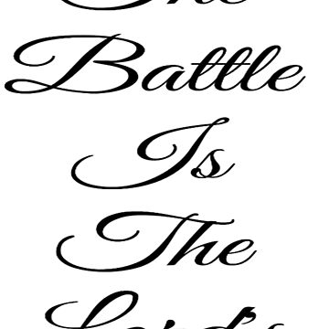 The Battle Is The Lords by treasureart