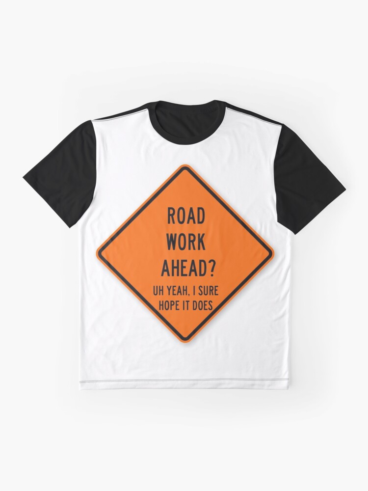 Alternate view of road work ahead Graphic T-Shirt