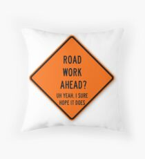 road work ahead Throw Pillow