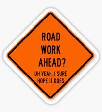 road work ahead Sticker
