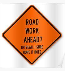 Straßenarbeit voran Poster