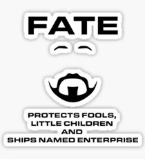 Fate - Protects fools, children and Enterprise Sticker