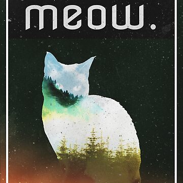 """MEOW"" by AlcatrazGraphic"