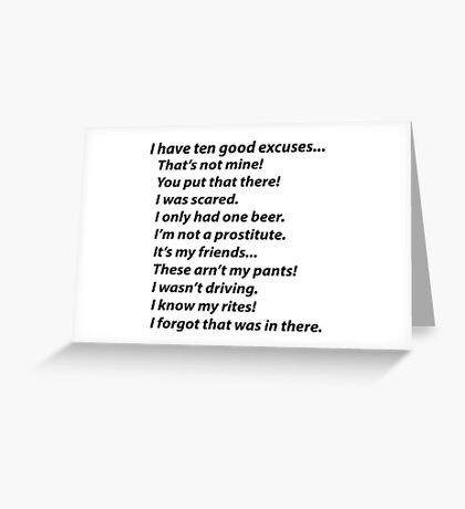 ten PD Excuses to give cops Greeting Card