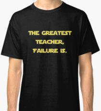 """""""The Greatest Teacher, Failure Is."""" Yoda v2 Classic T-Shirt"""
