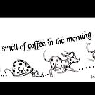 I love the smell of coffee in the morning by Jenny Wood