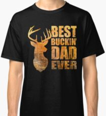 Best Buckin' Dad Ever - Mix colors yellow tone. Classic T-Shirt
