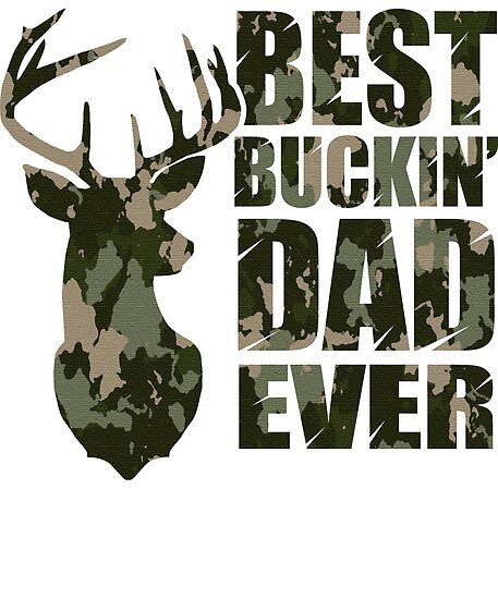 b09b5ef4 ... Deer Hunting Sofa Blanket P291 Block Of Gear. Best Buckin Dad Ever Camo  Style. Best Buckin Dad Ever Camo Style Posters By Heartbeats Redbubble