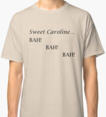 Sweet Caroline... BAH! BAH! BAH! - Neil Diamond Classic T-Shirt