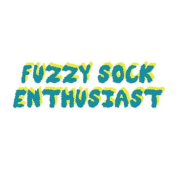 Fuzzy Sock Enthusiast by savagedesigns
