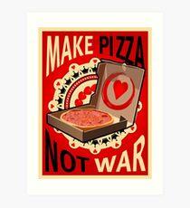 Make Pizza Not War, Poster Art Print