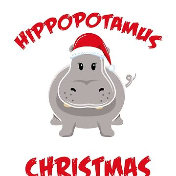 Hippo hippopotamus Saying | I Want A Hippopotamus for Christmas | Funny Christmas sweater as a gift for Christmas by ArtTeez