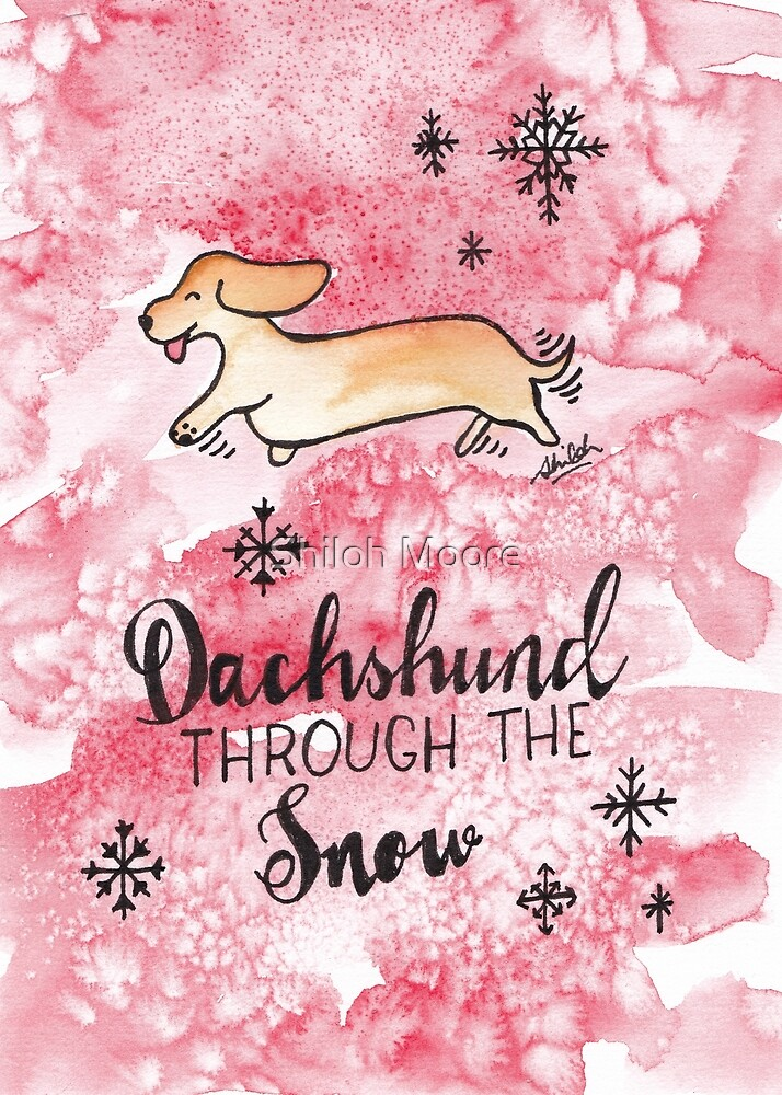Dachshund Through The Snow by Shiloh Moore