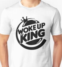 Woke Up Still King Unisex T-Shirt