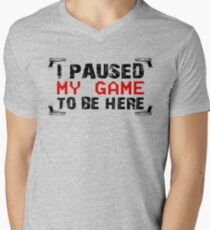 Funny Gaming Shirt I Paused My Game To Be Here Tshirt Men's V-Neck T-Shirt