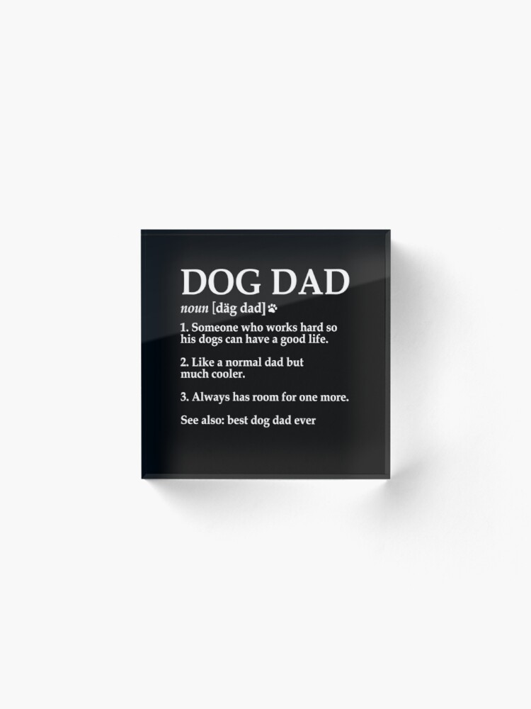 Dog Dad Definition Funny Meaning Dog Lover Father Gift   Acrylic Block