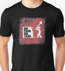 No Pain, No Gain Unisex T-Shirt