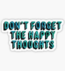 Don't Forget The Happy Thoughts Sticker & T-Shirt - Gift For Hip Hop Positive Sticker