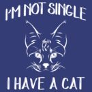 I'm Not Single I Have A Cat Valentine Cat Lovers T-Shirt by SimplyScene