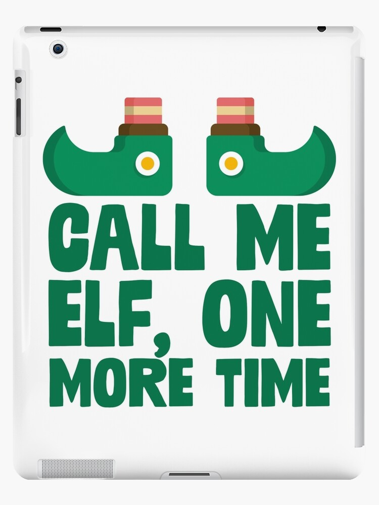 Call Me Elf One More Time Sticker & T-Shirt - Gift For Christmas Elf by TheTeeMachine