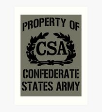 Property of Confederate States Army Art Print
