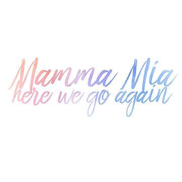 Mamma Mia by AHappyBeginning