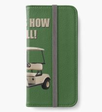This is How I Roll - Golf Cart Pun iPhone Wallet/Case/Skin