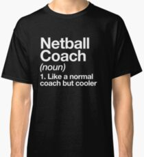 Netball Coach Funny Definition Trainer Gift Design Classic T-Shirt