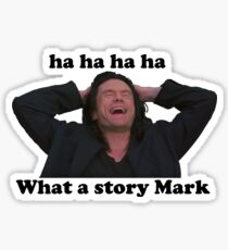 WHAT A STORY MARK THE ROOM Sticker