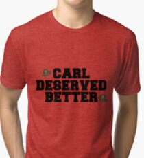 carl deserved better. Tri-blend T-Shirt